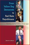 From Yellow Dog Democrats to Red State Republicans, David R. Colburn, 0813044855