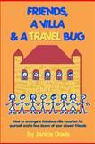 Friends, A Villa and A Travel Bug, Janice Davis, 1466214856