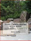 Start Programming with Alice, James Kelley, 1495474852