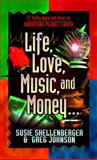 Life, Love, Music and Money, Susie Shellenberger and Greg Johnson, 1556614853