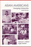 Asian Americans : Emerging Minorities, Kitano, Harry H. L. and Daniels, Roger, 013790486X
