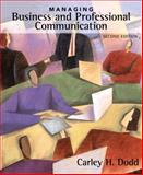 Managing Business and Professional Communication, Dodd, Carley H., 0205524869
