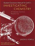 Invetigating Chemistry Solutions Manual, Johll, Matthew and Powell, Jason, 0716774860