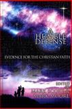A Humble Defense : Evidence for the Christian Faith, Moore, Mark E. and Scott, Mark, 0899004865
