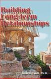 Building Long-Term Relationships, John Loeff, 1425134866