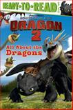 All about the Dragons, Judy Katschke, 1481404865