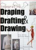 Integrating Draping, Drafting and Drawing, Maggio, Kathleen and Abling, Bina, 1563674866