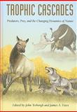 Trophic Cascades : Predators, Prey, and the Changing Dynamics of Nature, , 1597264865