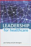 Leadership for Healthcare, John Benington and Jean Hartley, 1847424864