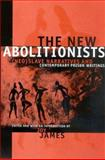 The New Abolitionists : (Neo) Slave Narratives and Contemporary Prison Writings, , 0791464865