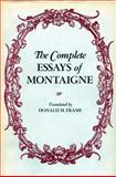 The Complete Essays of Montaigne, Michel de Montaigne, 0804704864