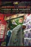 Arab Reform and Foreign Aid : Lessons from Morocco, Malka, Haim and Alterman, Jon B., 0892064862