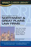 Northwest and Great Plains Law Firms, Brian Dalton and Vault Editors, 1581314868