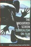 The Unsilvered Screen : Surrealism on Film, Daniel Frampton, 190476486X