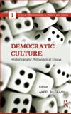 Democratic Culture : Historical and Philosophical Essays, , 0415864860