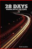 28 Days Riding with the King, Rick Saunders, 0557054869