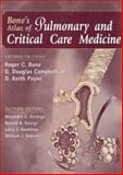 Bone's Atlas of Pulmonary and Critical Care Medicine, Bone, Roger C. and Campbell, G. Douglas, 0683304860