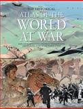 The Historical Atlas of the World at War, Brenda Lewis and Rupert Matthews, 0785824863