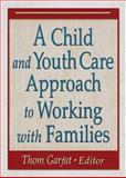 A Child and Youth Care Approach to Working with Families, , 0789024861