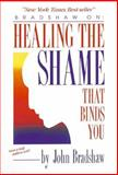 Healing the Shame That Binds You, John Bradshaw, 0932194869