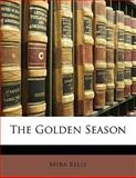 The Golden Season, Myra Kelly, 1141294869