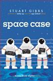 Space Case, Stuart Gibbs, 1442494867