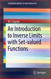 An Introduction to Inverse Limits with Set-Valued Functions, Ingram, W. T., 1461444861