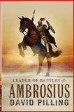 Leader of Battles (I): Ambrosius, David Pilling, 1500284866