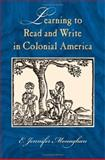 Learning to Read and Write in Colonial America, Monaghan, E. Jennife, 1558494863