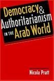Democracy and Authoritarianism in the Arab World, Pratt, Nicola, 1588264866