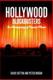 Hollywood Blockbusters : The Anthropology of Popular Movies, Wogan, Peter and Sutton, David E., 1847884865