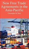 New Free Trade Agreements in the Asia-Pacific, Dent, Christopher M., 0230004865