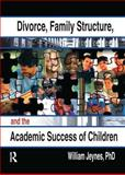 Divorce, Family Structure and the Academic Success of Children, Jeynes, William, 0789014866