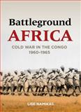 Battleground Africa, Lise Namikas, 0804784868