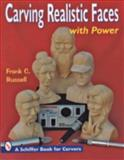 Carving Realistic Faces with Power, Dale L. Power and Frank C. Russell, 0887404863