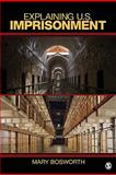 Explaining U. S. Imprisonment, Bosworth, Mary, 1412924863