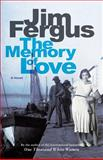 The Memory of Love, Jim Fergus, 1490904867