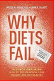 Why Diets Fail (Because You're Addicted to Sugar), Nicole M. Avena and John R. Talbott, 1607744864