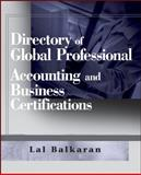 Directory of Global Professional Accounting and Business Certifications, Balkaran, Lal, 0470124865