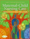 Maternal-Child Nursing Care, Ward, Susan and Hisley, Shelton, 0803614861