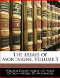 The Essays of Montaigne, William Carew Hazlitt and Charles Cotton, 1145304869