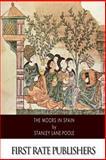 The Moors in Spain, Stanley Lane-Poole, 1500884863