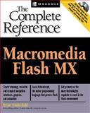 Macromedia Flash MX : The Complete Reference, Underdahl, Brian, 0072134860