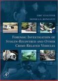 Forensic Investigation of Stolen-Recovered and Other Crime-Related Vehicles, Stauffer, Eric and Bonfanti, Monica, 0120884860