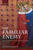 The Familiar Enemy : Chaucer, Language, and Nation in the Hundred Years War, Butterfield, Ardis, 0199574863