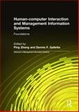 Human-Computer Interaction and Management Information Systems : Foundations, Yahong Zhang, Dennis F. Galletta, 0765614863