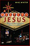 A Western Jesus, Mike Minter, 0805444866