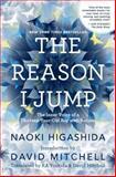 The Reason I Jump, Naoki Higashida, 0812994868