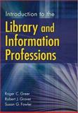 Introduction to the Library and Information Professions, Robert J. Grover and Roger C. Greer, 1591584868