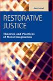Restorative Justice : Theories and Practices of Moral Imagination, Levad, Amy, 1593324863